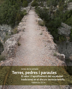 Terres, Pedres I Paraules. El Valor I L'aprofitament Del Vocabulari Tradicional En El Discurs Tecnicocientífic