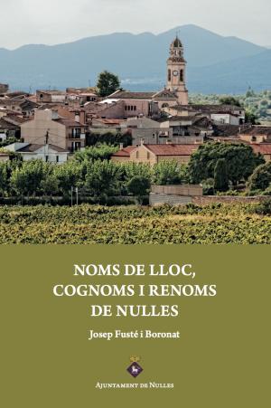 Noms De Lloc, Cognoms I Renoms De Nulles, De Josep Fusté